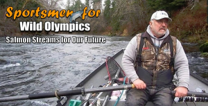 Sportsmen for Wild Olympics announce new endorsements & video