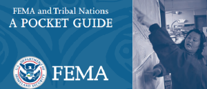 Federal Emergency Management Agency releases Tribal Nations Pocket Guide